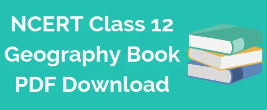 NCERT Book for Class 12 Geography
